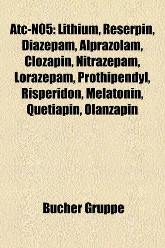 9781158753598: Atc-N05: Lithium, Reserpin, Diazepam, Alprazolam, Clozapin, Nitrazepam, Melatonin, Prothipendyl, Lorazepam, Risperidon, Asenapi