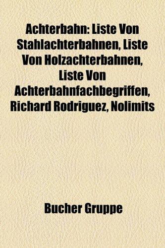 9781158755066: Achterbahn: Achterbahnhersteller, Achterbahntechnik, Achterbahntyp, Holzachterbahn, Stahlachterbahn, Liste Von Stahlachterbahnen