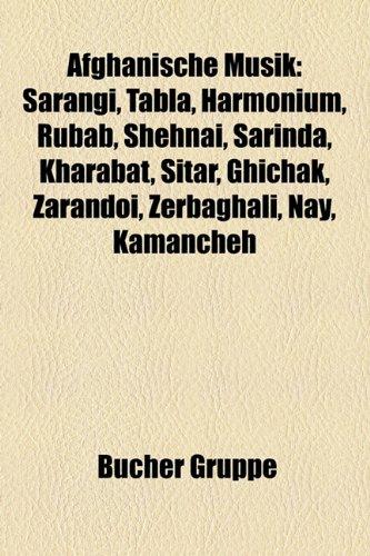 9781158755486: Afghanische Musik: Sarangi, Tabla, Harmonium, Rubab, Shehnai, Sarinda, Kharabat, Sitar, Ghichak, Nay, Zarandoi, Zerbaghali, MILLI Tharana