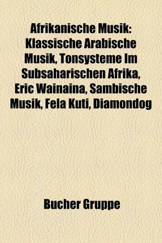 9781158755653: Afrikanische Musik: Orchestre Poly-Rythmo de Cotonou, Klassische Arabische Musik, Tonsysteme Im Subsaharischen Afrika, Eric Wainaina, Taar