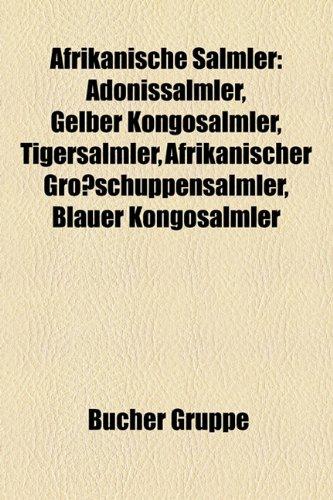 9781158755691: Afrikanische Salmler: Adonissalmler, Gelber Kongosalmler, Tigersalmler, Afrikanischer Großschuppensalmler, Blauer Kongosalmler