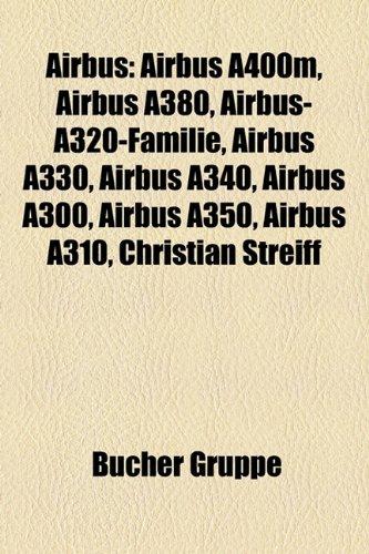 Airbus: Airbus A400m, Airbus A380, Airbus-A320-Familie, Airbus: B?cher Gruppe
