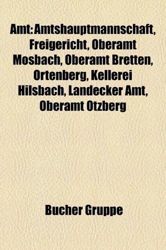 9781158758999: Amt: Amt (Hessen), Amt (Kurtrier), Amt (Sachsen), Amt in Brandenburg, Amt in Mecklenburg-Vorpommern, Amt in Schleswig-Holst
