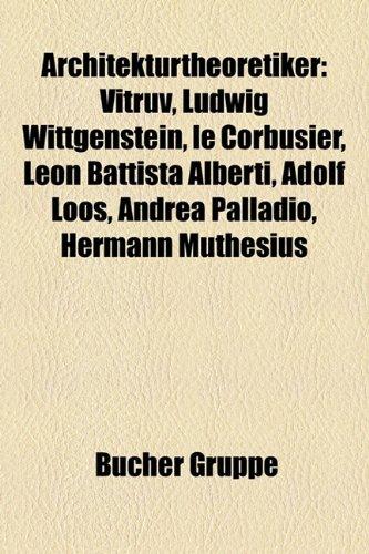 9781158761944: Architekturtheoretiker: Vitruv, Ludwig Wittgenstein, Le Corbusier, Adolf Loos, Leon Battista Alberti, Andrea Palladio, Hermann Muthesius