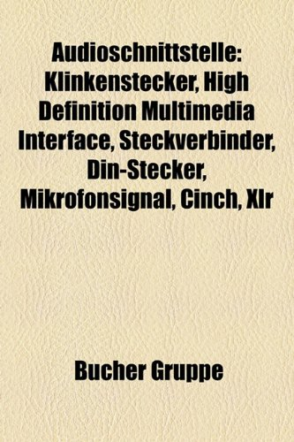 9781158764273: Audioschnittstelle: Klinkenstecker, High Definition Multimedia Interface, Steckverbinder, Din-Stecker, Mikrofonsignal, Cinch, Xlr