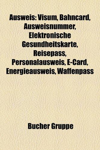 9781158765355: Ausweis: Visum, Bahncard, Ausweisnummer, Elektronische Gesundheitskarte, Personalausweis, E-Card, Energieausweis, Fahrerkarte,