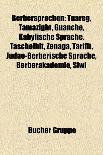 9781158773404: Berbersprachen: Tuareg, Tamazight, Guanche, Kabylische Sprache, Taschelhit, Zenaga, Tarifit, Jud O-Berberische Sprache, Berberakademie