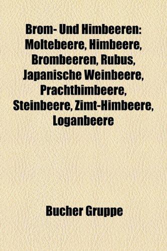 9781158780792: Brom- Und Himbeeren: Moltebeere, Himbeere, Brombeeren, Rubus, Japanische Weinbeere, Prachthimbeere, Steinbeere, Zimt-Himbeere, Loganbeere