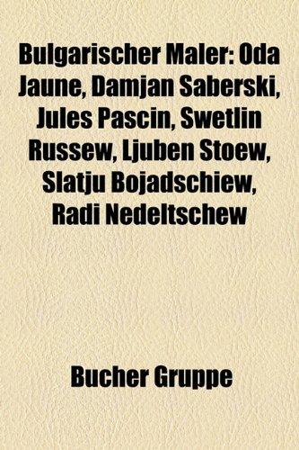 9781158782451: Bulgarischer Maler: Oda Jaune, Damjan Saberski, Jules Pascin, Swetlin Russew, Ljuben Stoew, Slatju Bojadschiew, Radi Nedeltschew