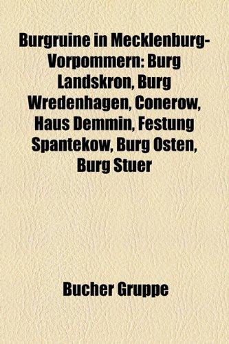 9781158784202: Burgruine in Mecklenburg-Vorpommern: Burg Landskron, Burg Wredenhagen, Conerow, Haus Demmin, Festung Spantekow, Burg Osten, Burg Stuer