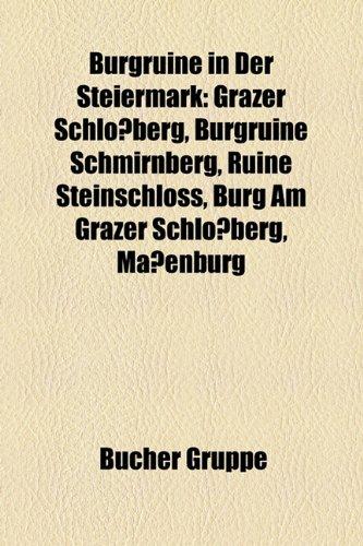 9781158784271: Burgruine in Der Steiermark: Grazer Schloberg, Burgruine Schmirnberg, Ruine Steinschloss, Burg Am Grazer Schloberg, Maenburg