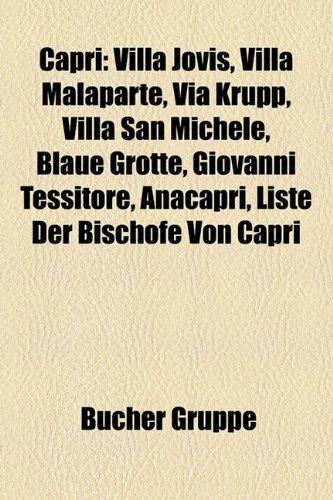 9781158785568: Capri: Villa Jovis, Villa Malaparte, Via Krupp, Villa San Michele, Blaue Grotte, Giovanni Tessitore, Anacapri, Liste der Bischöfe von Capri