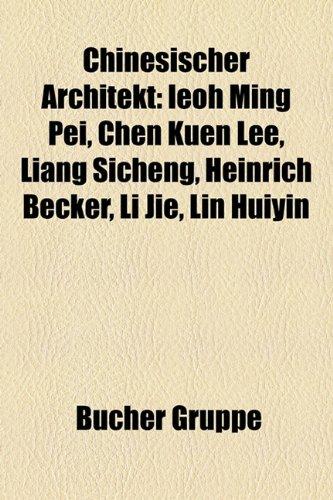9781158786824: Chinesischer Architekt: Ieoh Ming Pei, Chen Kuen Lee, Liang Sicheng, Heinrich Becker, Li Jie, Lin Huiyin