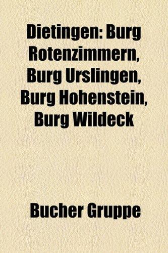 9781158794713: Dietingen: Burg Rotenzimmern, Burg Urslingen, Burg Hohenstein, Burg Wildeck