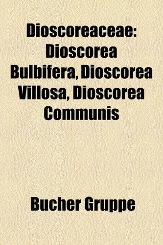 9781158795055: Dioscoreaceae: Dioscorea bulbifera, Dioscorea villosa, Dioscorea communis