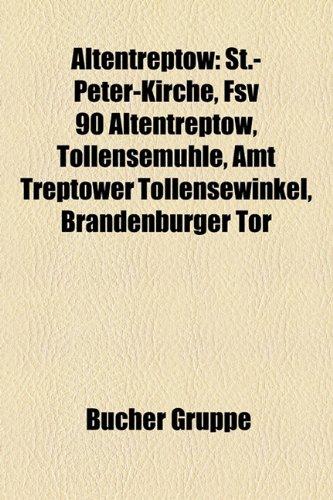 9781158799411: Altentreptow: St.-Peter-Kirche, FSV 90 Altentreptow, Tollensem�hle, Amt Treptower Tollensewinkel, Brandenburger Tor