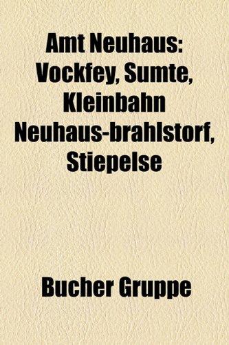 9781158800520: Amt Neuhaus: Vockfey, Sumte, Kleinbahn Neuhaus-Brahlstorf, Stiepelse