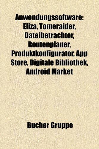 9781158802081: Anwendungssoftware: Openoffice.Org, CAD, Eliza, Tomeraider, Dateibetrachter, Routenplaner, Produktkonfigurator, Digitale Bibliothek, SAP E