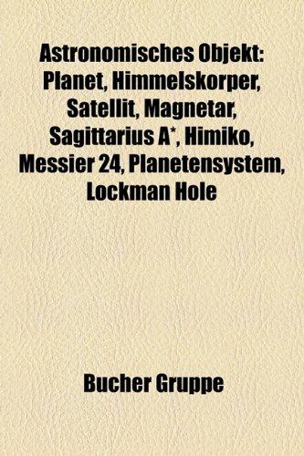 9781158803774: Astronomisches Objekt: Asterismus, Galaxie, Galaxienhaufen, Interstellare Materie, L-Zwerg, Sonnensystem, Stern, Sternhaufen
