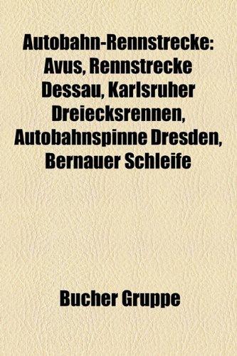 9781158805044: Autobahn-Rennstrecke: Avus, Rennstrecke Dessau, Karlsruher Dreiecksrennen, Autobahnspinne Dresden, Bernauer Schleife