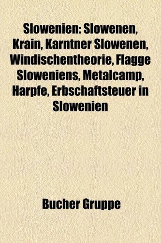9781158819928: Slowenien: Bauwerk in Slowenien, Bildung in Slowenien, Geographie (Slowenien), Geschichte Sloweniens, Gesellschaft (Slowenien)