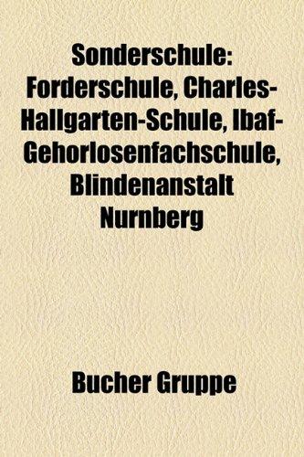 9781158821273: Sonderschule: Forderschule, Charles-Hallgarten-Schule, Ibaf-Gehorlosenfachschule, Blindenanstalt Nurnberg