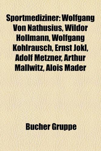 9781158826384: Sportmediziner: Wolfgang Von Nathusius, Hans Grimm, Wildor Hollmann, Wolfgang Kohlrausch, Ernst Jokl, Adolf Metzner, Arthur Mallwitz