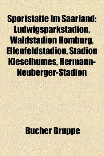 9781158826827: Sportst�tte Im Saarland: Ludwigsparkstadion, Waldstadion Homburg, Ellenfeldstadion, Stadion Kieselhumes, Hermann-Neuberger-Stadion, Waldstadion Kaiserlinde
