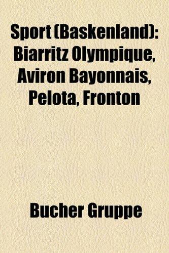 9781158830510: Sport (Baskenland): Biarritz Olympique, Aviron Bayonnais, Pelota, Fronton