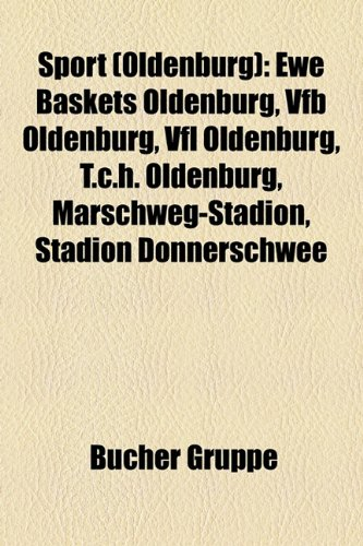9781158833849: Sport (Oldenburg): Ewe Baskets Oldenburg, Vfb Oldenburg, Vfl Oldenburg, T.C.H. Oldenburg, Marschweg-Stadion, Stadion Donnerschwee
