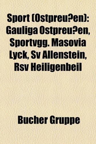 9781158833894: Sport (Ostpreussen): Gauliga Ostpreussen, Sportvgg. Masovia Lyck, Sv Allenstein, RSV Heiligenbeil