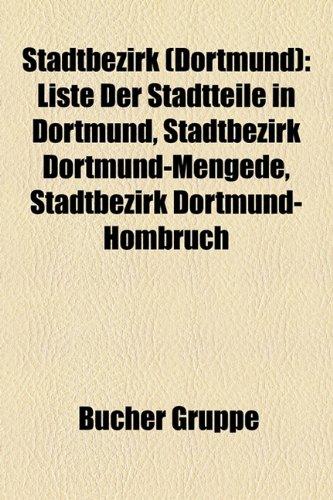 9781158837687: Stadtbezirk (Dortmund): Liste Der Stadtteile in Dortmund, Stadtbezirk Dortmund-Mengede, Stadtbezirk Dortmund-Hombruch