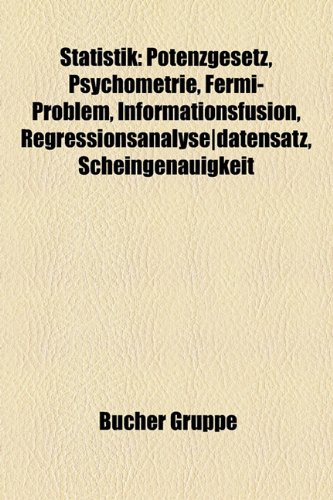 9781158841059: Statistik: Potenzgesetz, Psychometrie, Fermi-Problem, Informationsfusion, Regressionsanalyse-Datensatz, Scheingenauigkeit