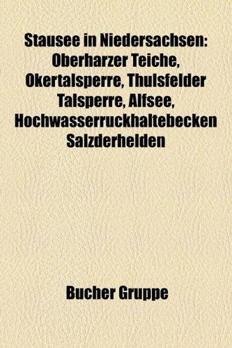 9781158841882: Stausee in Niedersachsen: Oberharzer Teiche, Okertalsperre, Thulsfelder Talsperre, Alfsee, Hochwasserruckhaltebecken Salzderhelden
