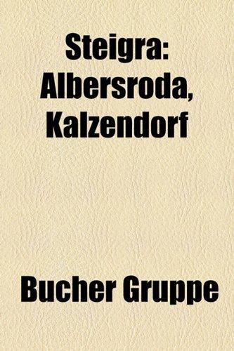 9781158842094: Steigra: Albersroda, Kalzendorf