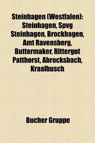 9781158842223: Steinhagen (Westfalen): Steinhagen, Spvg Steinhagen, Brockhagen, Amt Ravensberg, Buttermaker, Rittergut Patthorst, Abrocksbach, Kraalbusch