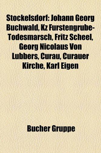 9781158844654: Stockelsdorf: Johann Georg Buchwald, Kz Furstengrube-Todesmarsch, Fritz Scheel, Georg Nicolaus Von Lubbers, Curau, Curauer Kirche, K