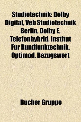 9781158848478: Studiotechnik: Dolby Digital, Veb Studiotechnik Berlin, Dolby E, Telefonhybrid, Institut Fur Rundfunktechnik, Optimod, Bezugswert