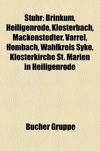 9781158848485: Stuhr: Brinkum, Heiligenrode, Klosterbach, Mackenstedter, Varrel, Hombach, Wahlkreis Syke, Klosterkirche St. Marien in Heilig