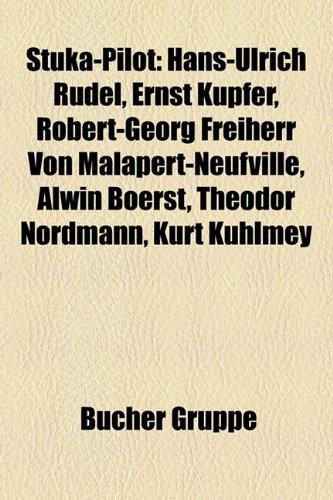 9781158848492: Stuka-Pilot: Hans-Ulrich Rudel, Ernst Kupfer, Robert-Georg Freiherr Von Malapert-Neufville, Alwin Boerst, Theodor Nordmann, Kurt Ku