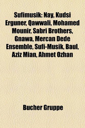 9781158849406: Sufimusik: Nay, Kudsi Erguner, Qawwali, Mohamed Mounir, Sabri Brothers, Gnawa, Mercan Dede Ensemble, Sufi-Musik, Baul, Aziz Mian,