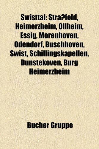 9781158850747: Swisttal: Strassfeld, Heimerzheim, Ollheim, Essig, Morenhoven, Odendorf, Buschhoven, Swist, Schillingskapellen, Dunstekoven, Bur