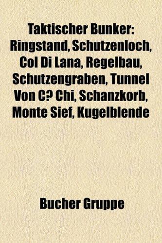 9781158851959: Taktischer Bunker: Ringstand, Schtzenloch, Col Di Lana, Regelbau, Schtzengraben, Tunnel Von C Chi, Schanzkorb, Monte Sief, Kugelblende