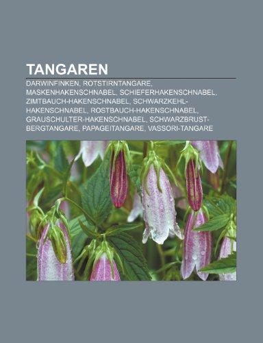 9781158852659: Tangaren: Darwinfinken, Rotstirntangare, Maskenhakenschnabel, Schieferhakenschnabel, Zimtbauch-Hakenschnabel, Schwarzkehl-Hakens