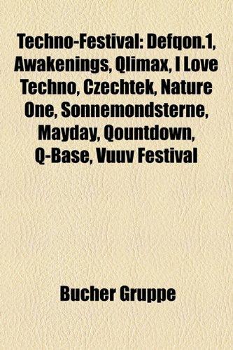 9781158854189: Techno-Festival: Defqon.1, Awakenings, Qlimax, I Love Techno, Czechtek, Nature One, Sonnemondsterne, Mayday, Qountdown, Q-Base, Vuuv Fe