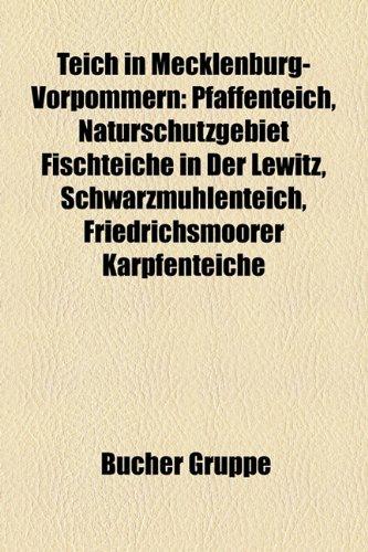 9781158854462: Teich in Mecklenburg-Vorpommern: Pfaffenteich, Naturschutzgebiet Fischteiche in der Lewitz, Schwarzm�hlenteich, Friedrichsmoorer Karpfenteiche, ... Teich, Friedl�nder M�hlenteich, M�nchteich