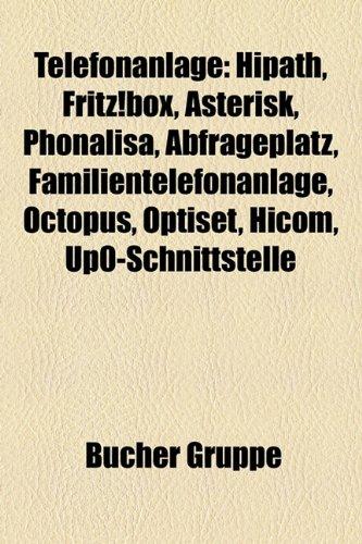 9781158854929: Telefonanlage: Hipath, Fritz!box, Asterisk, Phonalisa, Abfrageplatz, Familientelefonanlage, Octopus, Optiset, Hicom, Up0-Schnittstell