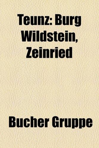9781158856749: Teunz: Burg Wildstein, Zeinried (German Edition)