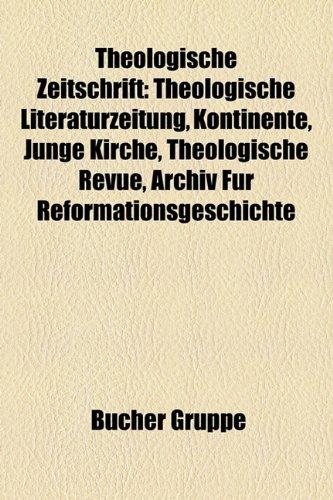 9781158858538: Theologische Zeitschrift: Theologische Literaturzeitung, Kontinente, Junge Kirche, Theologische Revue, Archiv Fur Reformationsgeschichte