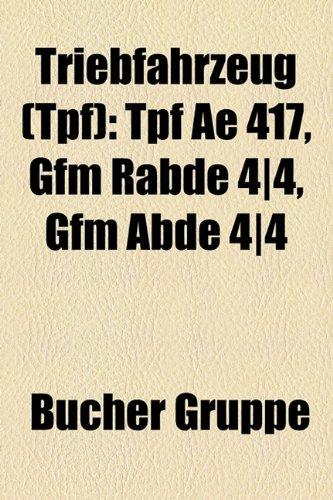 9781158866731: Triebfahrzeug (Tpf): Tpf Ae 417, Gfm Rabde 4]4, Gfm Abde 4]4